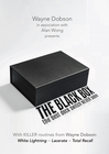 The Black Box by Wayne Dobson and in association with Alan Wong Magic